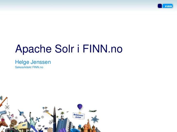 Apache Solr i FINN.noHelge JenssenSøkearkitekt FINN.no