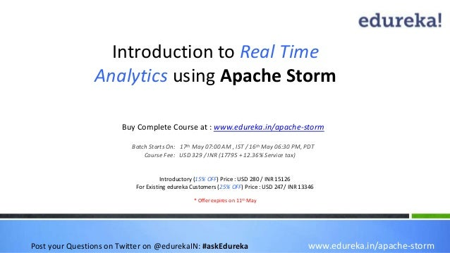 Introduction to Real Time Analytics using Apache Storm www.edureka.in/apache-storm Buy Complete Course at : www.edureka.in...