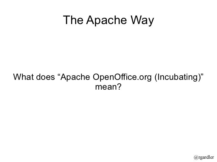 "The Apache Way What does ""Apache OpenOffice.org (Incubating)"" mean?"