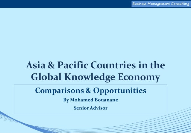 Business Management ConsultingBusiness Management Consulting Asia & Pacific Countries in the Global Knowledge Economy Comp...