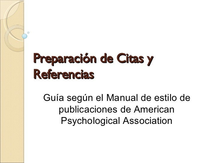 Preparación de Citas y Referencias Guía según el Manual de estilo de publicaciones de American Psychological Association