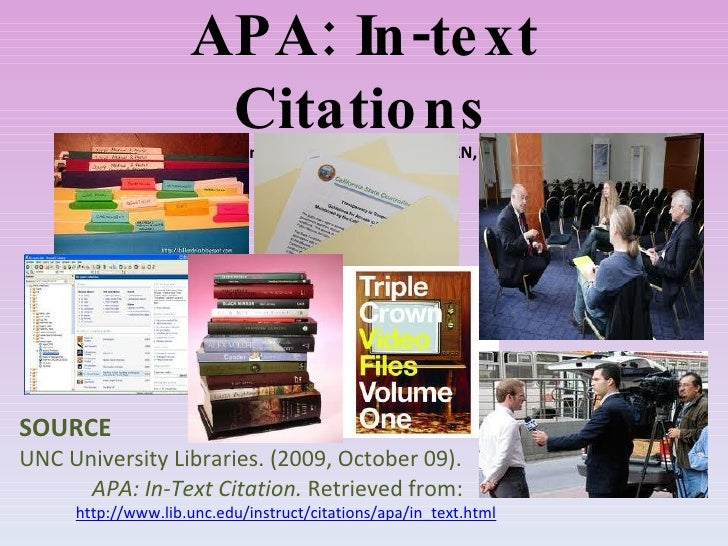 APA: In-text Citations Presented by: Pamela M. Veroy RN, MAN SOURCE UNC University Libraries. (2009, October 09).  APA: In...