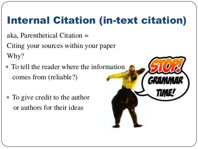 citing within a paper Within the text of the paper, you acknowledge the use of another author's material by using parenthetical references these references should give enough information.