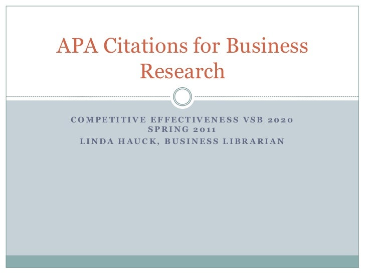 Competitive Effectiveness VSB 2020 Spring 2011<br />Linda Hauck, Business Librarian<br />APA Citations for Business Resear...