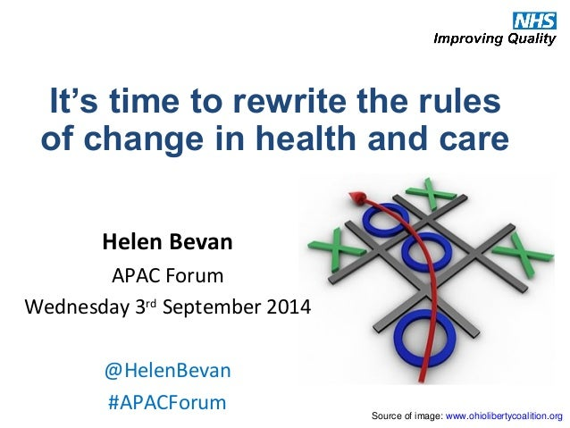 It's time to rewrite the rules  of change in health and care  Source of image: www.ohiolibertycoalition.org  Helen Bevan  ...