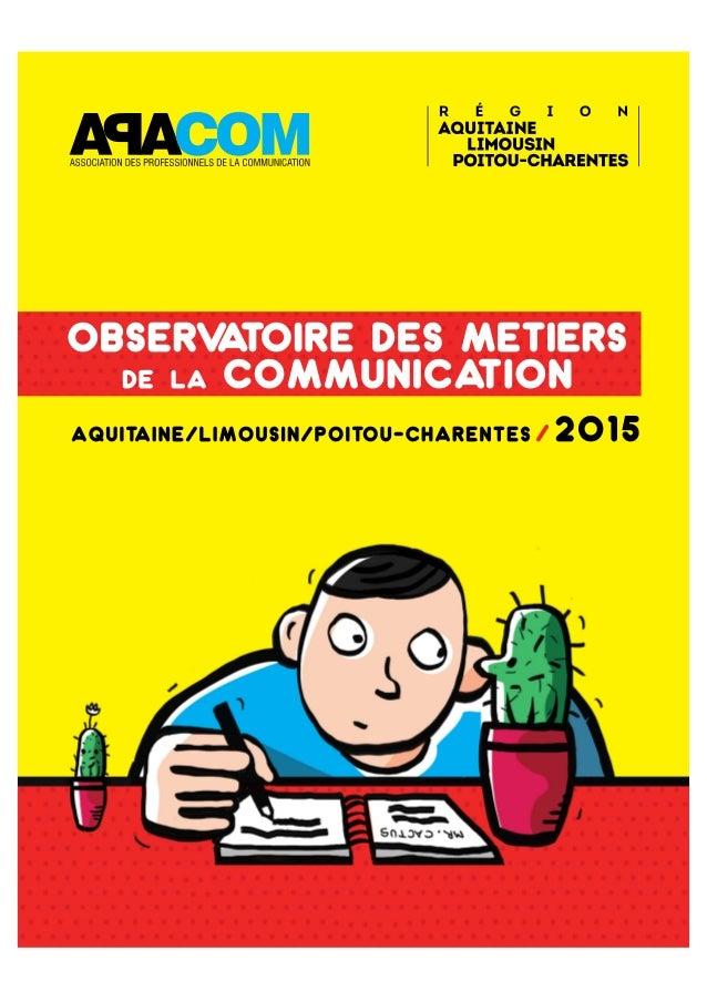 2 Contexte et objectifs Actualiser l'observatoire biennal des métiers de la communication en Aquitaine et soutenir les mis...