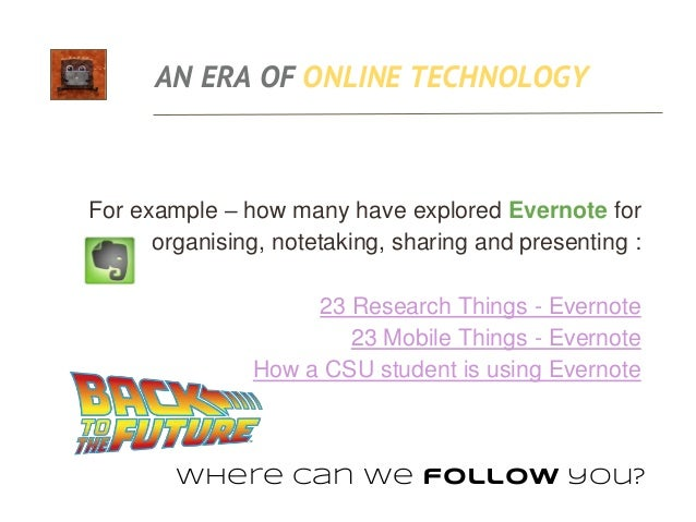 AN ERA OF ONLINE TECHNOLOGY Microsoft OneNote Google Documents