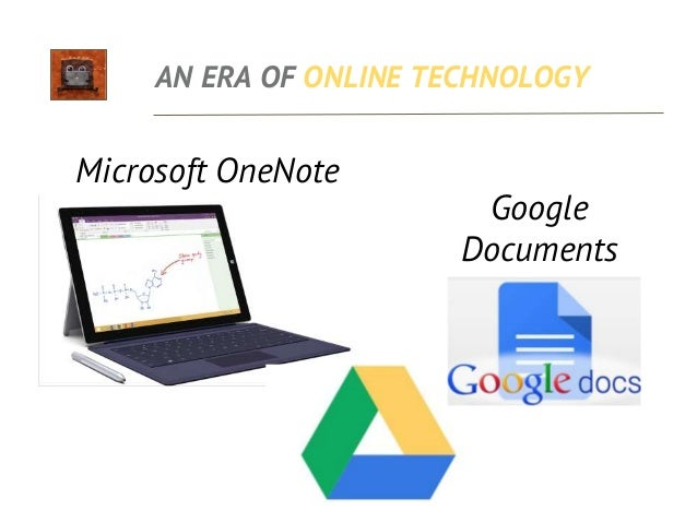 AN ERA OF ONLINE TECHNOLOGY Evernote for educators • Cloud based tool you can access from anywhere • Work online or offlin...