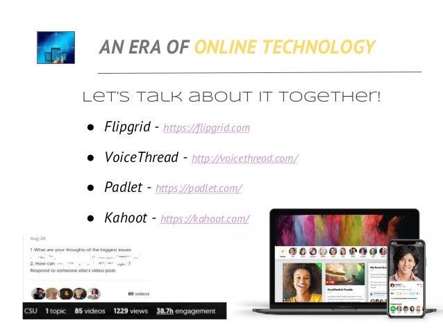 Humanized online Learning https://padlet.com/brocansky/humanizeol AN ERA OF ONLINE TECHNOLOGY