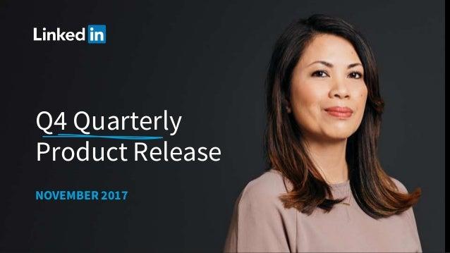 Q4 Quarterly Product Release NOVEMBER 2017