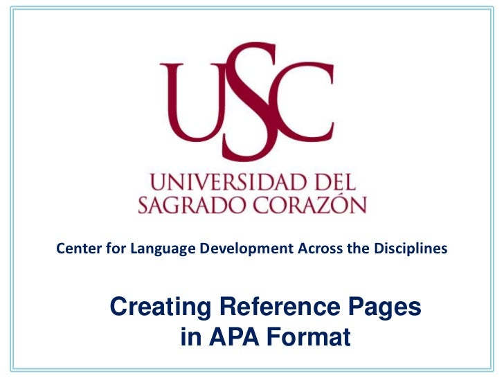 Center for Language Development Across the Disciplines       Creating Reference Pages             in APA Format