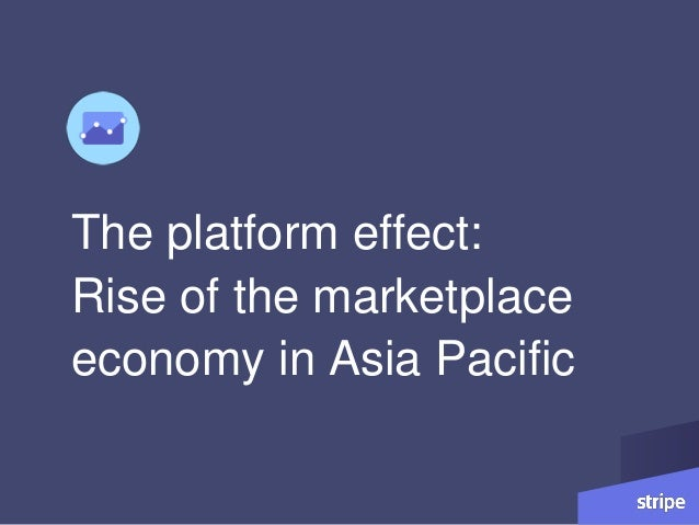The platform effect: Rise of the marketplace economy in Asia Pacific