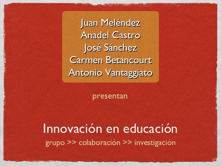 Juan Meléndez         Anadel Castro          José Sánchez       Carmen Betancourt       Antonio Vantaggiato               ...