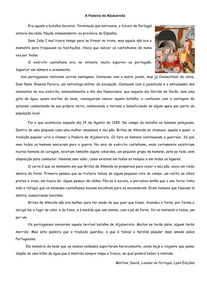 A Padeira de Aljubarrota             Era aquela a batalha decisiva. Terminada que estivesse, o futuro de Portugal  estaria...