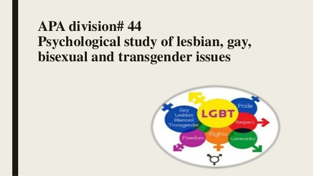 Psychological study of lesbian gay bisexual and transgender issues