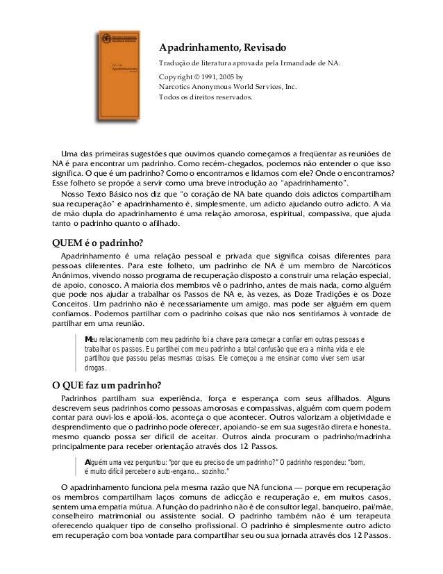 Apadrinhamento,Revisado TraduçãodeliteraturaaprovadapelaIrmandadedeNA. Copyright©1991,2005by NarcoticsAn...