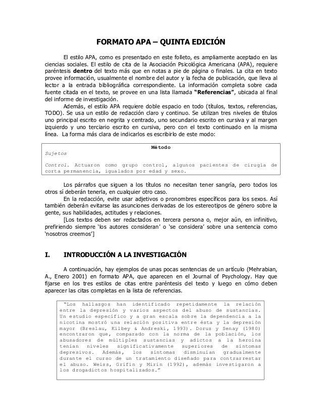FORMATO APA – QUINTA EDICIÓN El estilo APA, como es presentado en este folleto, es ampliamente aceptado en las ciencias so...