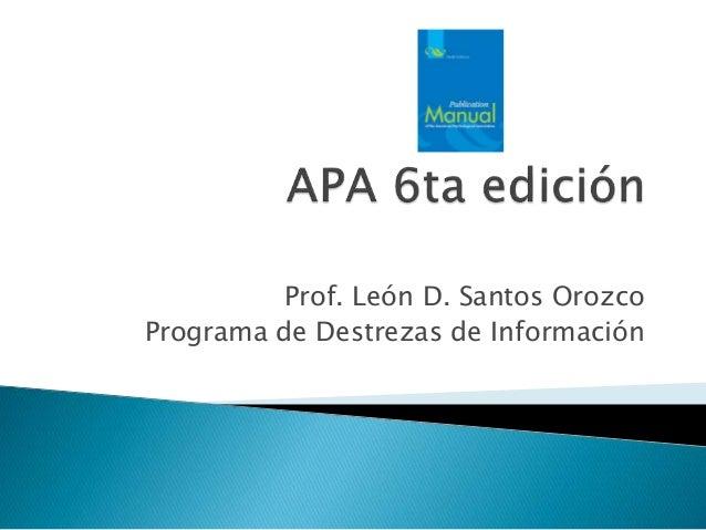 Prof. León D. Santos Orozco Programa de Destrezas de Información