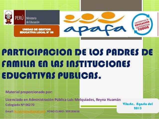 PARTICIPACION DE LOS PADRES DE FAMILIA EN LAS INSTITUCIONES EDUCATIVAS PUBLICAS. UNIDAD DE GESTION EDUCATIVA LOCAL N° 06 V...
