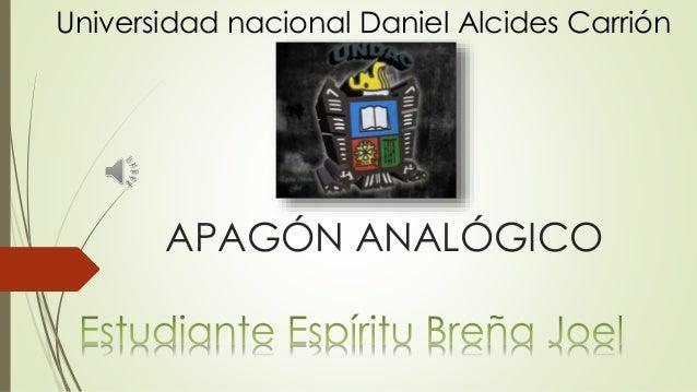 APAGÓN ANALÓGICO Universidad nacional Daniel Alcides Carrión