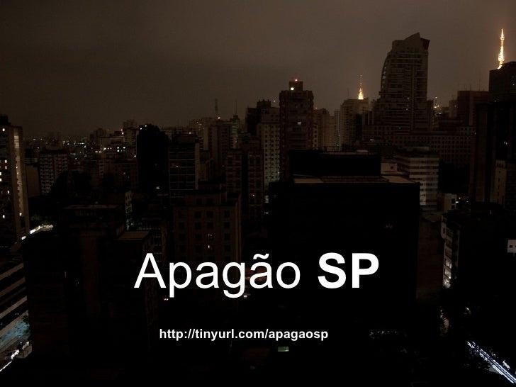 Apagão  SP http://tinyurl.com/apagaosp