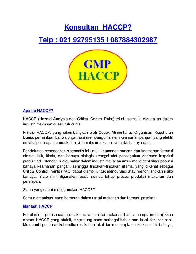 Konsultan HACCP? Telp : 021 92795135 I 087884302987 Apa itu HACCP? HACCP (Hazard Analysis dan Critical Control Point) tekn...
