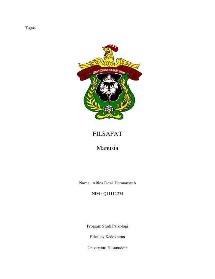 Tugas              FILSAFAT                 Manusia        Nama : Alfina Dewi Hermansyah              NIM : Q11112254     ...