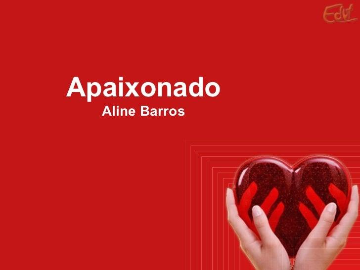 Apaixonado Aline Barros