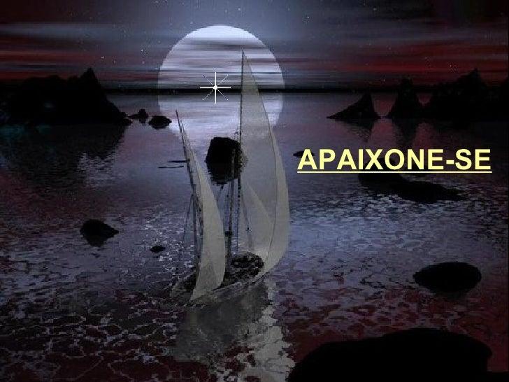 APAIXONE-SE