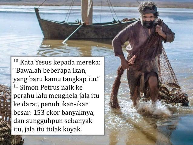 "12 Kata Yesus kepada mereka: ""Marilah dan sarapanlah."" Tidak ada di antara murid-murid itu yang berani bertanya kepada-Nya..."