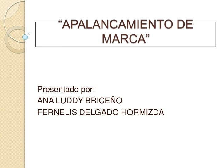 Presentado por:ANA LUDDY BRICEÑOFERNELIS DELGADO HORMIZDA