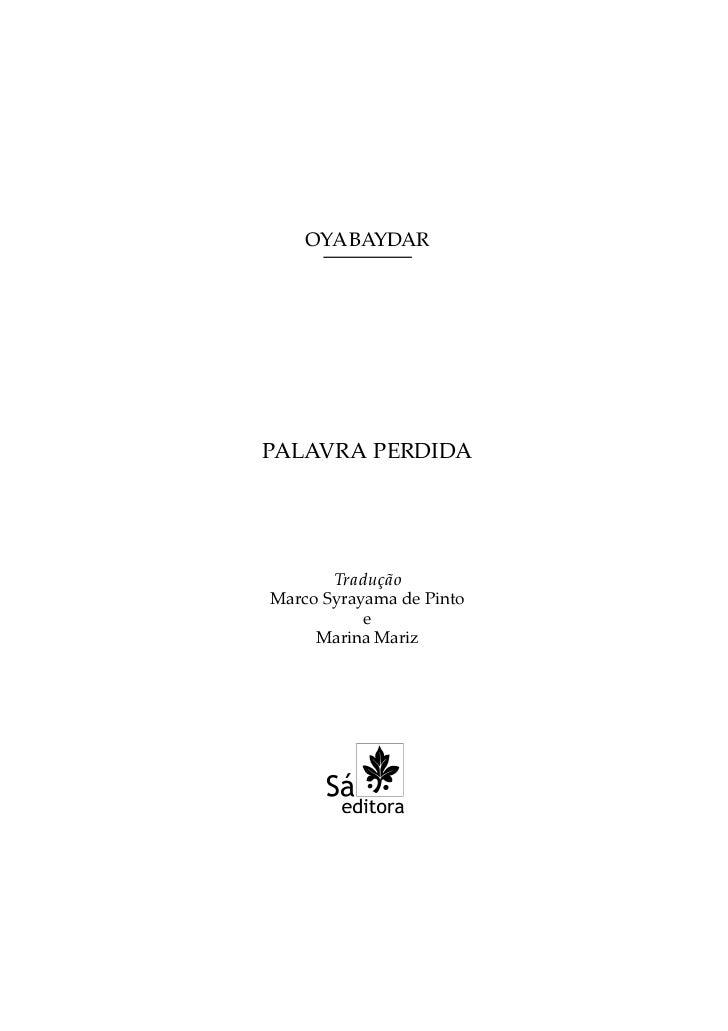 OYA BAYDARPALAVRA PERDIDA       TraduçãoMarco Syrayama de Pinto           e     Marina Mariz