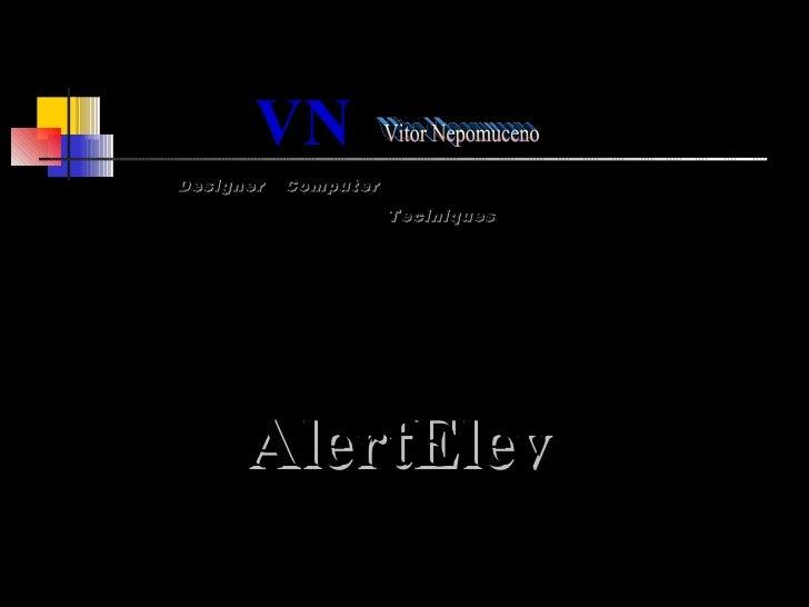 VN   Designer  Computer  Teclniques Apresenta AlertElev  Vitor Nepomuceno