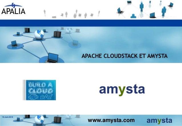 www.amysta.comAPACHE CLOUDSTACK ET AMYSTA19 Juin 2013