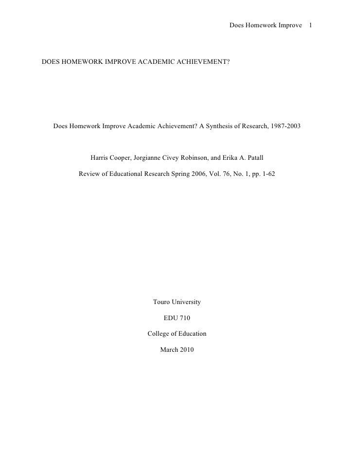 Does Homework Improve 1     DOES HOMEWORK IMPROVE ACADEMIC ACHIEVEMENT?       Does Homework Improve Academic Achievement? ...