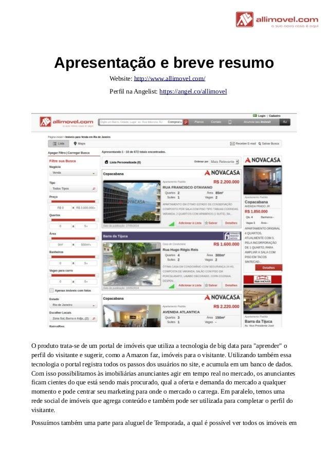 Apresentação e breve resumo Website: http://www.allimovel.com/ Perfil na Angelist: https://angel.co/allimovel O produto tr...