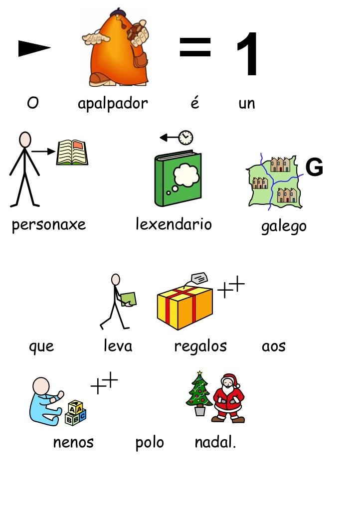 O      apalpador            é        unpersonaxe           lexendario             galego  que        leva          regalos...