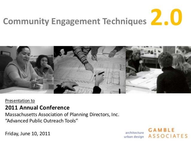 "Community Engagement TechniquesPresentation to2011 Annual ConferenceMassachusetts Association of Planning Directors, Inc.""..."