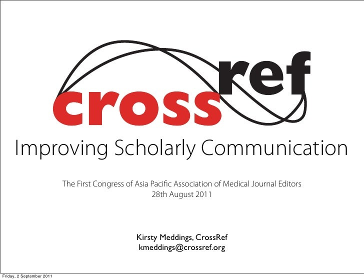 Improving Scholarly Communication                           The First Congress of Asia Paci c Association of Medical Journ...