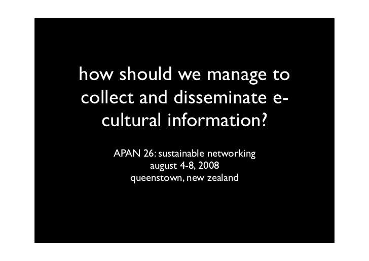 how should we manage to collect and disseminate e-   cultural information?     APAN 26: sustainable networking            ...