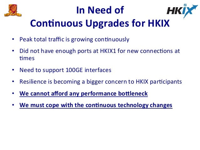 In  Need  of     ConPnuous  Upgrades  for  HKIX   • Peak  total  traffic  is  growing  conEnuousl...