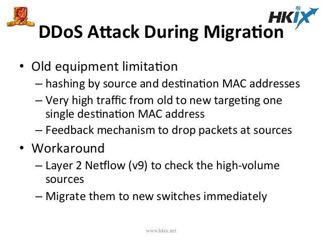 DDoS  AZack  During  MigraPon   • Old  equipment  limitaEon   –hashing  by  source  and  desEnaEon...