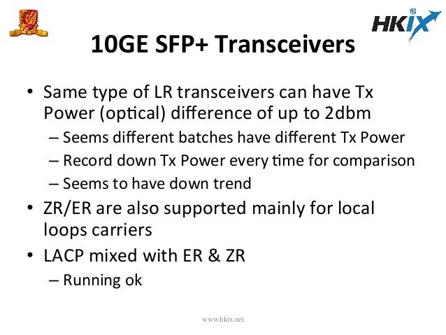 10GE  SFP+  Transceivers   • Same  type  of  LR  transceivers  can  have  Tx   Power  (opEcal)  ...