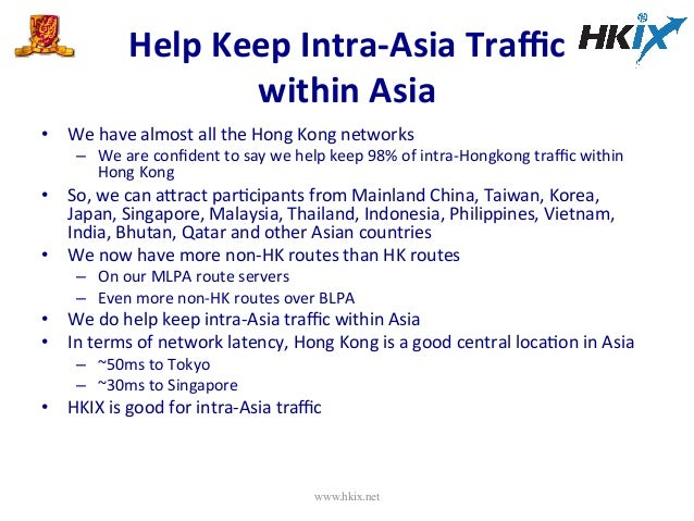 Help  Keep  Intra-‐Asia  Traffic     within  Asia   • We  have  almost  all  the  Hong  Kong  ...