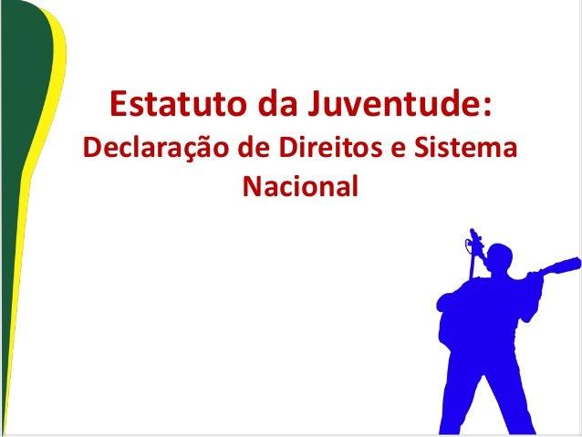 Estatuto da Juventude: Declaração de Direitos e Sistema Nacional