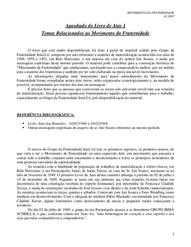 MOVIMENTO DA FRATERNIDADE 01.2007 1 Apanhado do Livro de Atas 1 Temas Relacionados ao Movimento da Fraternidade O texto qu...