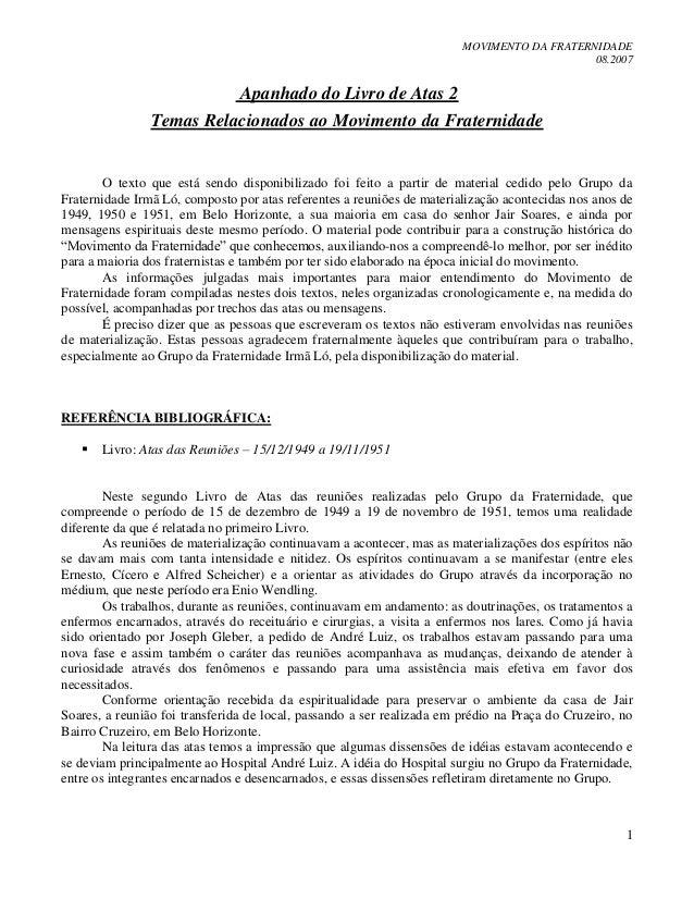 MOVIMENTO DA FRATERNIDADE 08.2007 1 Apanhado do Livro de Atas 2 Temas Relacionados ao Movimento da Fraternidade O texto qu...