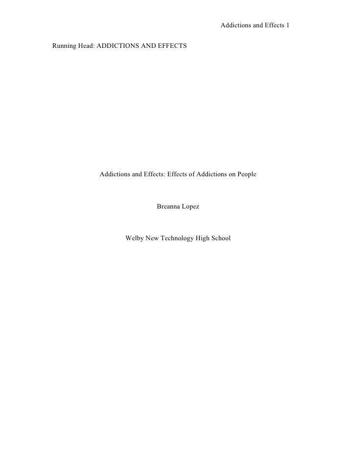 Addictions and Effects 1   Running Head: ADDICTIONS AND EFFECTS                 Addictions and Effects: Effects of Addicti...