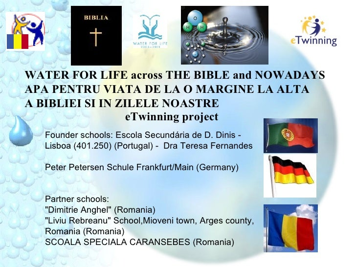 WATER FOR LIFE across THE BIBLE and NOWADAYS APA PENTRU VIATA DE LA O MARGINE LA ALTA A BIBLIEI SI IN ZILELE NOASTRE      ...