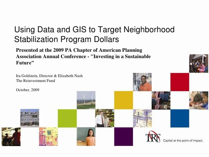 Using Data and GIS to Target Neighborhood Stabilization Program Dollars<br />Presented at the 2009 PA Chapter of American ...